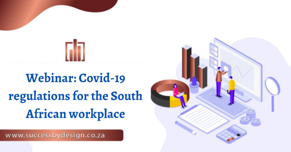 Covid -19 Workplace Safety Webinar At Success By Design we design strategies for business success