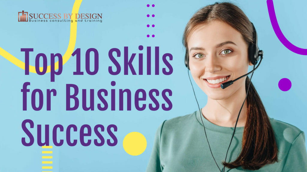 Top 10 Skills for Business Success